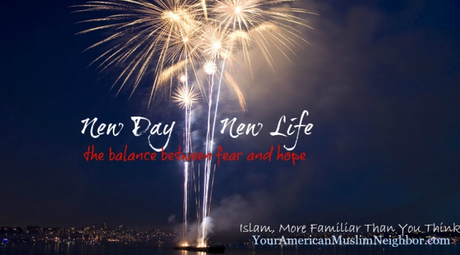 New Day, New Life: The Balance Between Fear and Hope