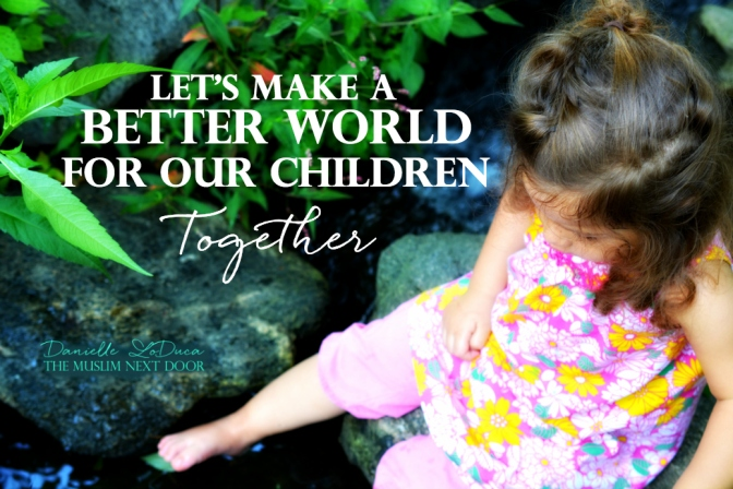 Let's Make a Better World for Our Children – Together