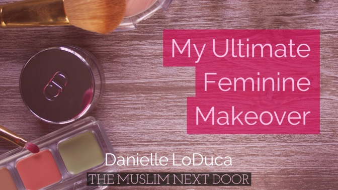 My Ultimate Feminine Makeover
